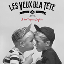 I Don't Speak English / Les Yeux D'la Tête